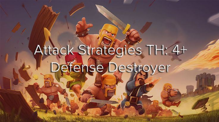 Attack Strategies: TH: 4+ – Defense Destroyer - Ultimate Clash of Clans Guide  Try this effective attack strategy for Town Hall Level 4+.  #clashofclans #attackstrategies #townhall