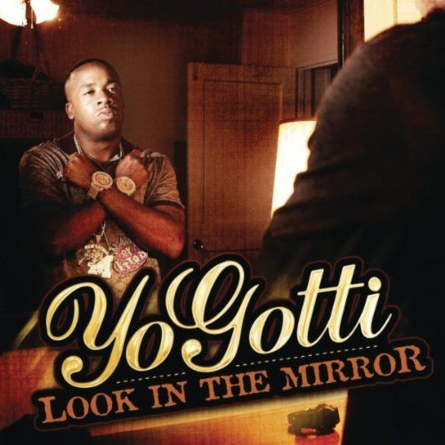 Yo Gotti - Look Into The Mirror