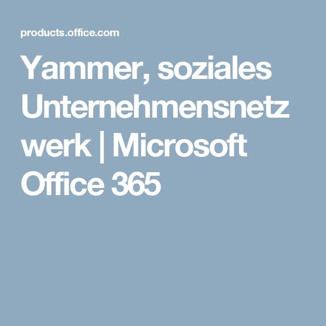 Yammer, soziales Unternehmensnetzwerk   Microsoft Office 365
