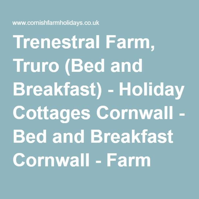 Trenestral Farm, Truro (Bed and Breakfast) - Holiday Cottages Cornwall - Bed and Breakfast Cornwall - Farm Holidays