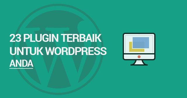 23 Plugin Terbaik Untuk WordPress