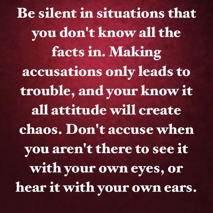 Nothing worse than when a know it all starts of accusing you of things you don't do, or pointing their fingers. Finger pointers are nothing but drama!!!! Their only goal is to try to guilt trip you and drag you down to their level. You should keep your mouth shut when you don't know all the facts!
