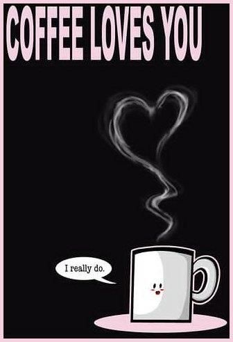 Thank goodness the love is mutual! #Coffee #Love #Mr Coffee...:). Mmhmm. And others. :)