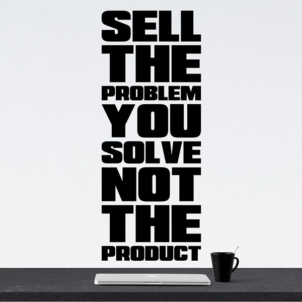 Wallsticker til boligen med tekst - Sælg problemet, ikke produktet