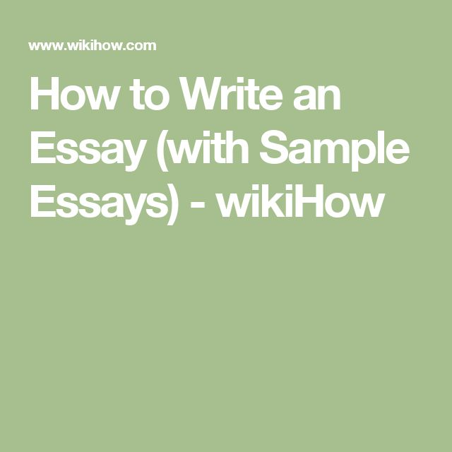 How to Write an Essay (with Sample Essays) - wikiHow