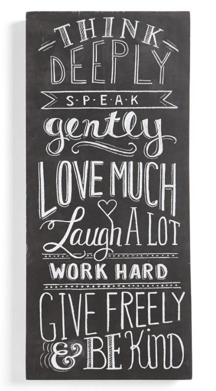 Well said! 'Think Deeply' chalk sign.