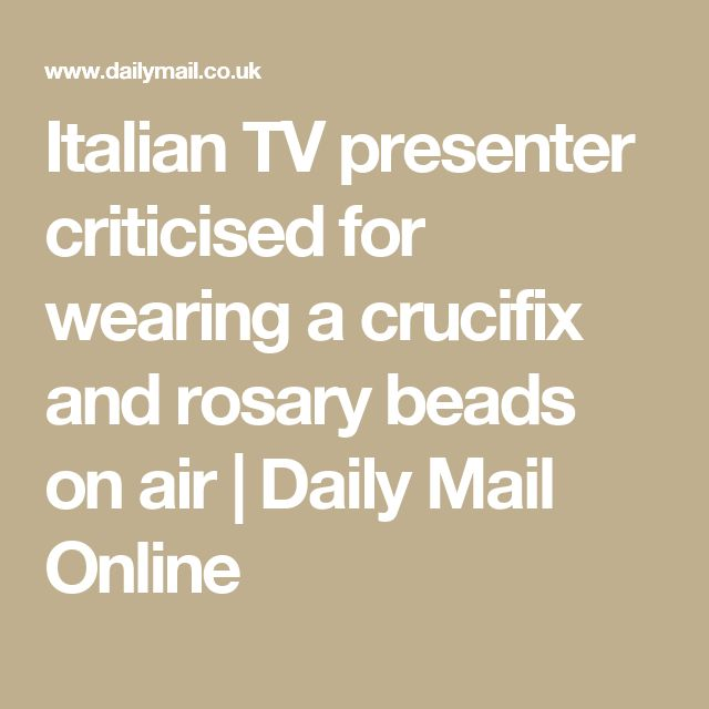 Italian TV presenter criticised for wearing a crucifix and rosary beads on air | Daily Mail Online