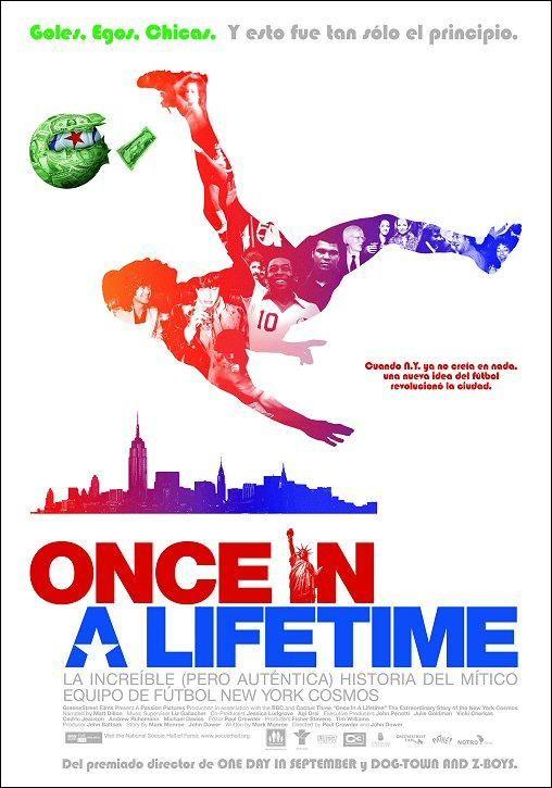 Once in a lifetime: La increible historia del NY Cosmos. EEUU, 2006. Documental. Gloria y desenfreno en la breve historia del Cosmos de Nueva York.