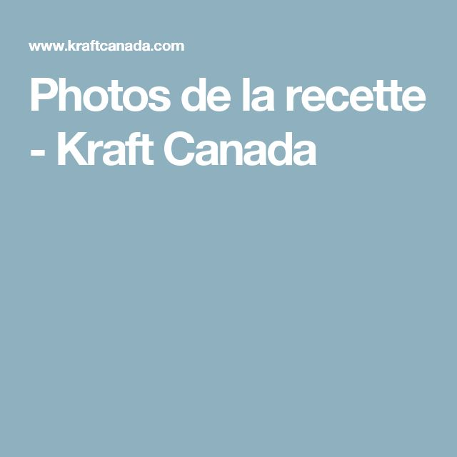 Photos de la recette - Kraft Canada