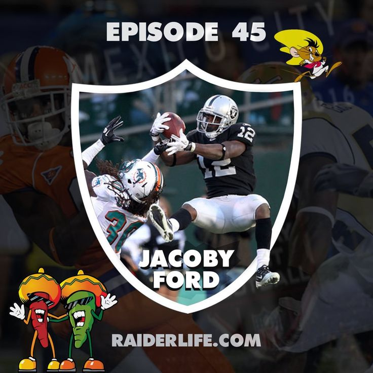 Raider Life episode 45: Jacoby Ford Special Guest!