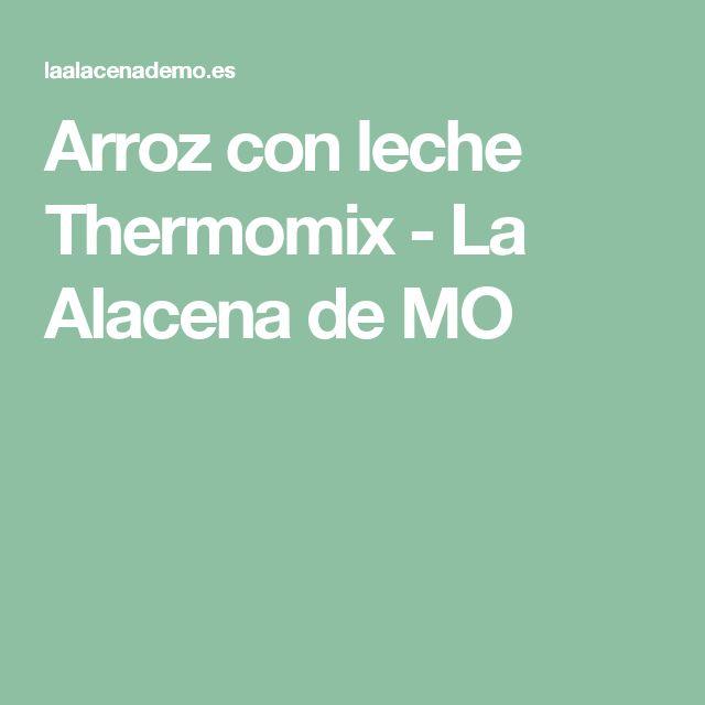 Arroz con leche Thermomix - La Alacena de MO