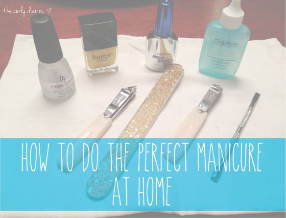 How To Do The Perfect Manicure At Home | The Curly Diaries