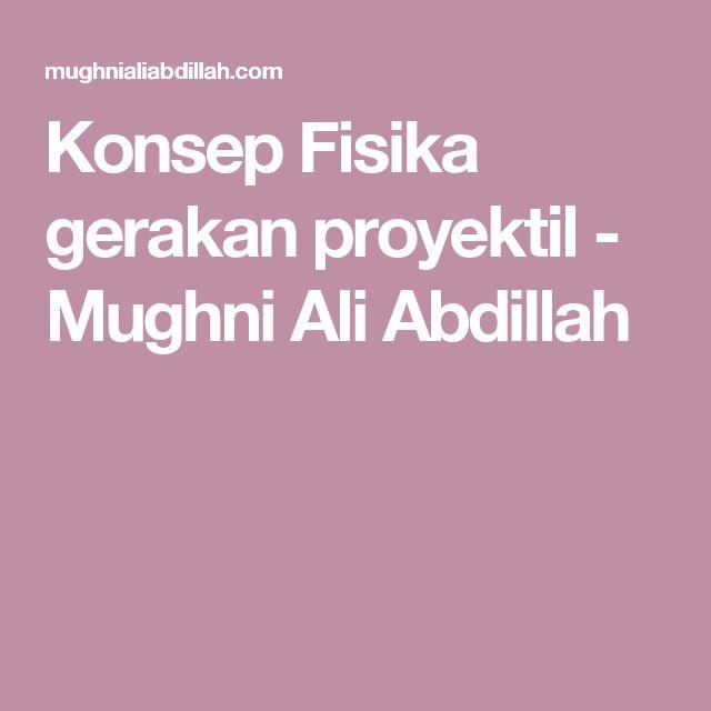 Konsep Fisika gerakan proyektil - Mughni Ali Abdillah