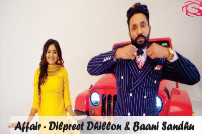 Affair Dilpreet Dhillon And Baani Sandhu Latest Punjabi Song 2019 Punjabi Punjabiquotes Punjabiswag Punjabisong Hollywood Movie Trailer Songs Star Cast