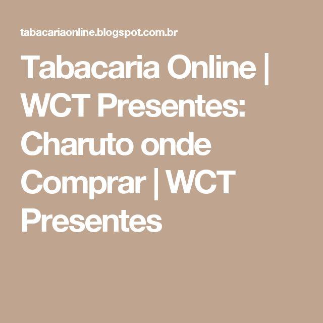Tabacaria Online | WCT Presentes: Charuto onde Comprar | WCT Presentes