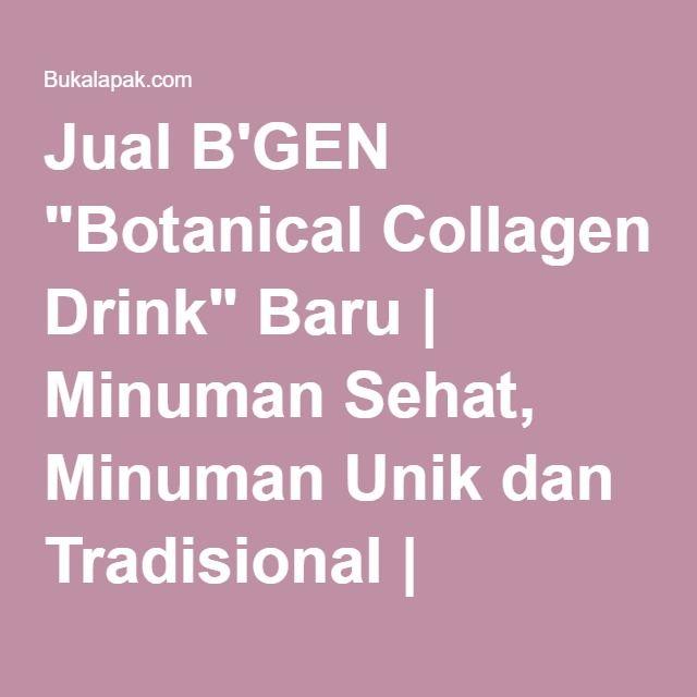 """Jual B'GEN """"Botanical Collagen Drink"""" Baru   Minuman Sehat, Minuman Unik dan Tradisional   Bukalapak"""