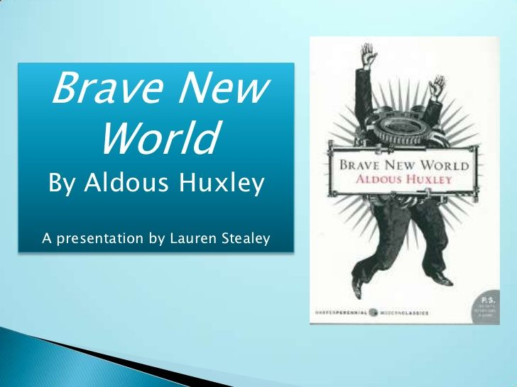 a topic of human sexuality in aldous huxleys brave new world Brave new world views change as a menace to stability (huxley 153) on the other hand, he firmly believed that man can there are other masterfully written literary works that tackle the similar topic of dystopian society a chilling account of how humans struggle to survive in a totalitarian state may.