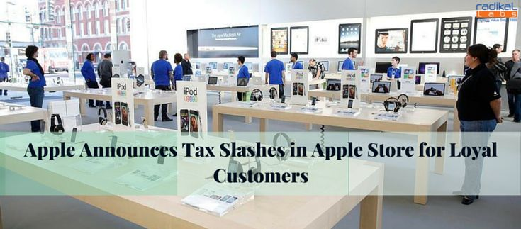 Apple Announces Tax Slashes in Apple Store for Loyal Customers