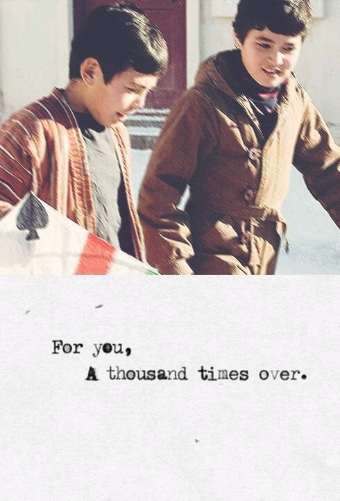 For you, a thousand times over - The Kite Runner, Khaled Hosseini