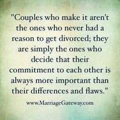 As I celebrate my 30th wedding anniversary I can attest to this :)