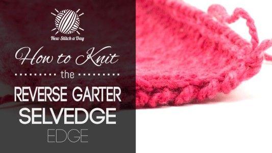 How to Knit the Reverse Garter Selvedge Edge