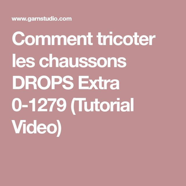 Comment tricoter les chaussons DROPS Extra 0-1279 (Tutorial Video)