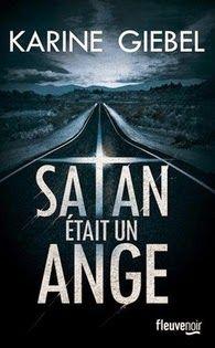 Satan était un ange, Karine Giebel ~ Le Bouquinovore