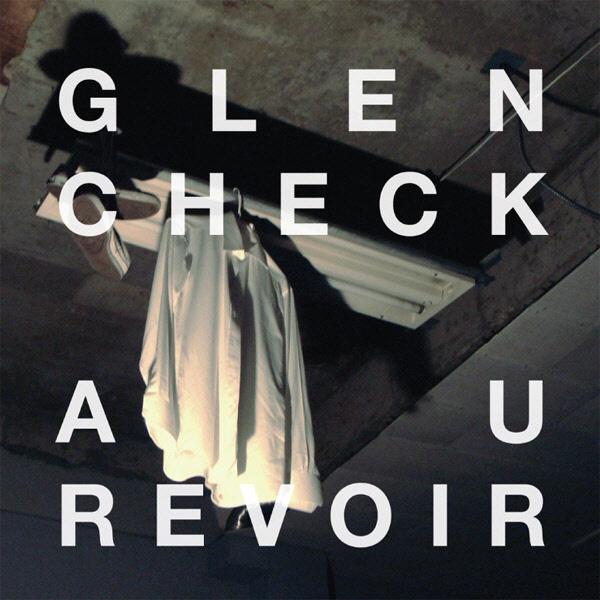 Glen Check(글렌체크) / Au Revoir / 2011