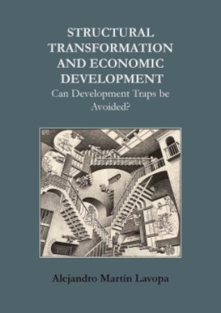 Structural transformation and economic development: can development traps be avoided? / Alejandro Martín Lavopa (PRINT) http://biblioteca.eclac.org/record=b1252846~S0*spi This thesis addresses a classic issue in economic thinking: why some countries remain poor while others manage to reach the living standards of advanced economies, reducing their gaps in terms of technology, income and social welfare.