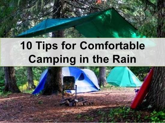 10 Tips for Comfortable #Camping in the Rain. When the weather doesn't cooperate.