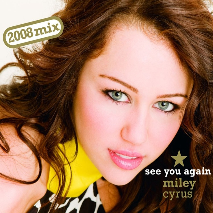 See You Again is the debut Single from Miley Cyrus's debut Album, 'Meet Miley Cyrus'. It was remixed and re-released as the 2nd Single from her 2nd Album, 'Breakout'.