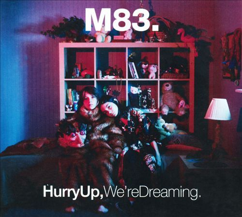 Hurry Up, We're Dreaming - M83 | Songs, Reviews, Credits, Awards | AllMusic