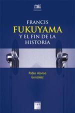 francis fukuyama y el fin de la historia-pablo alonso gonzalez-9788492651399