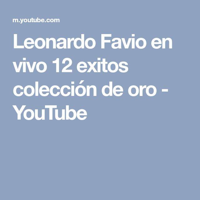 Leonardo Favio en vivo 12 exitos colección de oro - YouTube