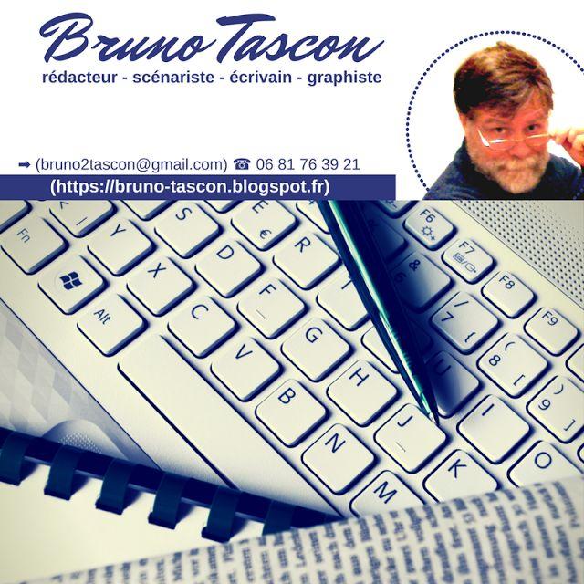 Bruno Tascon (https://bruno-tascon.blogspot.fr) (bruno2tascon@gmail.com) 06 81 76 39 21  #LORIENT #AURAY #VANNES #ATELIERS #ART #ECRITURE #LECTURE #ATELIERS #écrivain #rédacteur #BrunoTascon #écritures #histoires #nouvelles #récits #rédacteur #romancier #dessinateur #graphiste #photos #dessins #dessiner #bandedessinées #BD #sciencefiction #SF #heroicfantasy #animateur #animations #création #créatifs #DIY