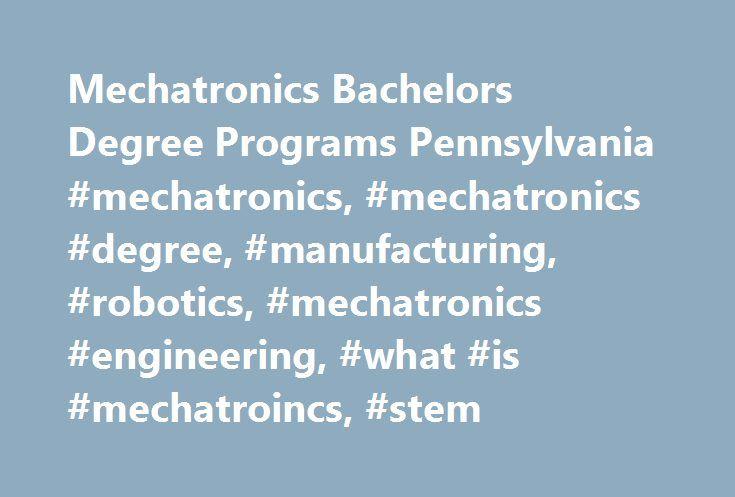 Mechatronics Bachelors Degree Programs Pennsylvania #mechatronics, #mechatronics #degree, #manufacturing, #robotics, #mechatronics #engineering, #what #is #mechatroincs, #stem http://uganda.remmont.com/mechatronics-bachelors-degree-programs-pennsylvania-mechatronics-mechatronics-degree-manufacturing-robotics-mechatronics-engineering-what-is-mechatroincs-stem/  # Mechatronics Engineering Technology The mechatronics degree program at California University of Pennsylvania is a hands-on…