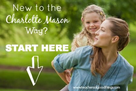 Are you new to the Charlotte Mason way?  Why not take a look at what a veteran Charlotte Mason home educator put together to help those who are new to this method. New to Charlotte Mason Start Here! www.teachersofgoodthings.com