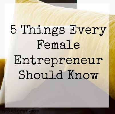 5 things every female #entrepreneur should know.*