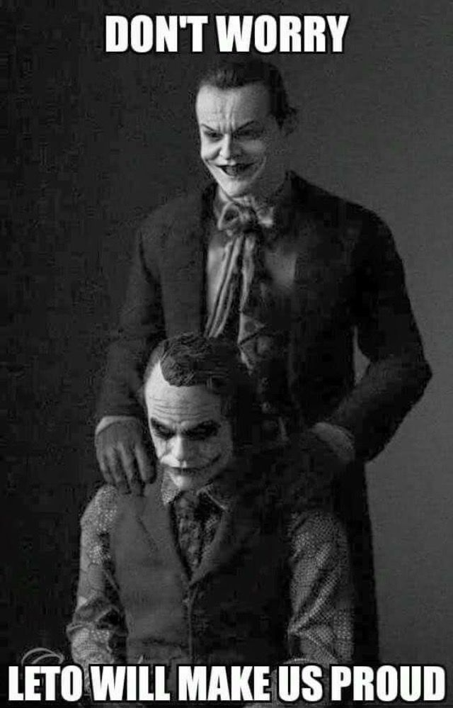 Leto Joker will make us proud. (Batman)