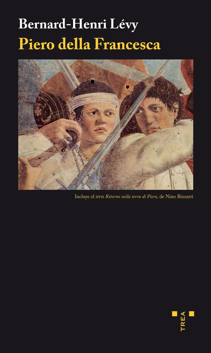 Bernard-Henri Lévy, Piero della Francesca. TREA