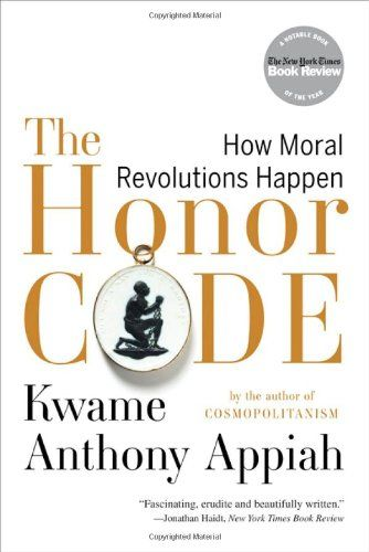 Bestseller Book The Honor Code: How Moral Revolutions Happen Kwame Anthony Appiah