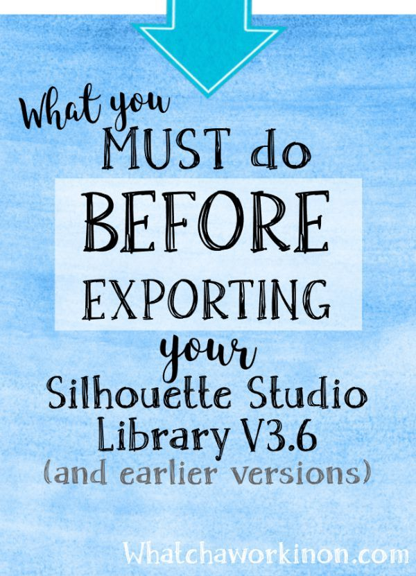 What you MUST do before exporting your Silhouette Library V3.6 or earlier version.