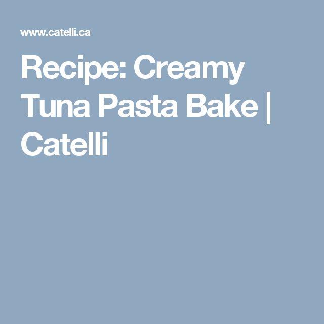 Recipe: Creamy Tuna Pasta Bake | Catelli