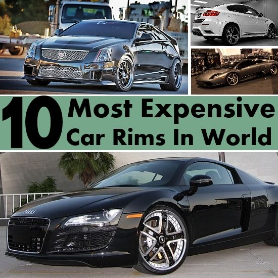 10 Most Expensive Car Rims In The World Div Top Luxury Things Pinterest For Cars And Diy Tops