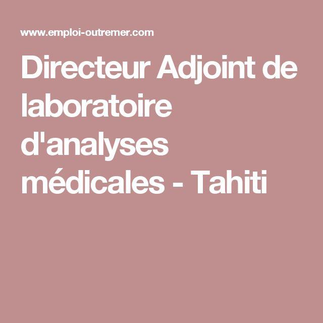 Directeur Adjoint de laboratoire d'analyses médicales - Tahiti