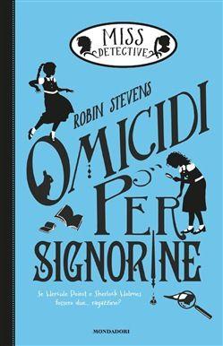 Prezzi e Sconti: Miss #detective. omicidi per signorine ebook -  ad Euro 7.99 in #Mondadori #Media ebook ragazzi 6 10 anni