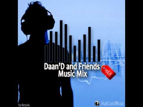 RafCio Exclusive Vixa vol  8 Daan'D and FriendS MusiC MiX
