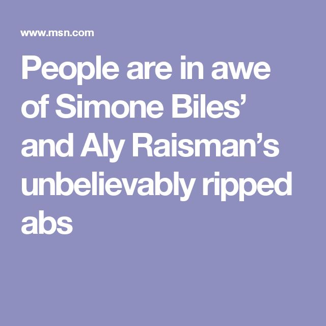 People are in awe of Simone Biles' and Aly Raisman's unbelievably ripped abs