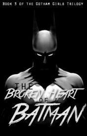 Gotham Girls #3: The Broken Heart of a Batman (Batman)