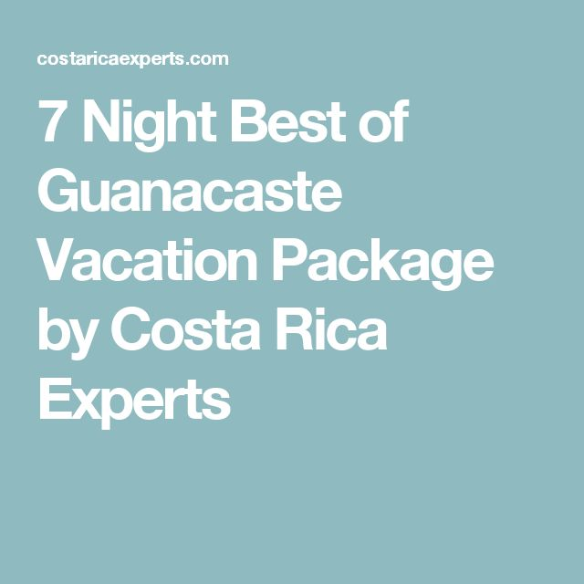7 Night Best of Guanacaste Vacation Package by Costa Rica Experts
